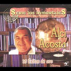 Alci Acosta - 16 Exitos De Oro