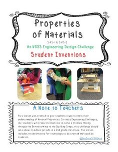 This lesson was created to give students an engaging and inventive way to apply their understanding of Material Properties. In these Engineering Challenges, the students will create an Invention to solve a problem by working collaboratively through the Engineering Design Process.