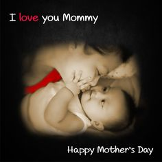 I Love you Mommy. Mothers Day Post, Happy Mothers Day, I Love You, My Love, Te Amo, Message For Mothers Day, Je T'aime, Love You