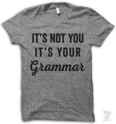 It's not you, it's your grammar!