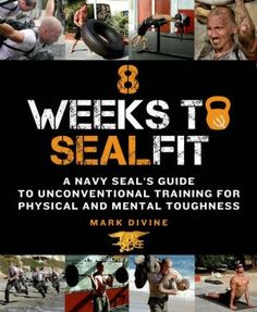 8+Weeks+to+SEALFIT:+A+Navy+SEAL's+Guide+to+Unconventional+Training+for+Physical+and+Mental+Toughness