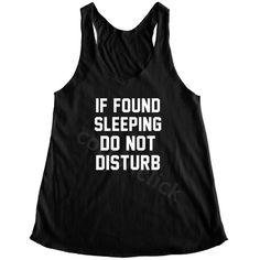 If Found Sleeping Do Not Disturb Shirt Funny Slogan Shirt Streetwear... (£8.97) ❤ liked on Polyvore