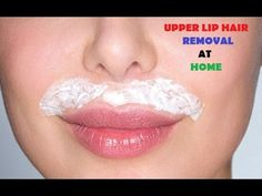 UPPER LIP HAIR REMOVAL AT HOME NATURALLY - PAINLESS TREATMENT - YouTube