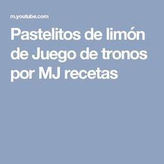 Pastelitos de limón de Juego de tronos por MJ recetas
