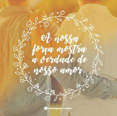 Quando estamos juntos sei que somos mais fortes. Obrigada por esse amor perfeito!