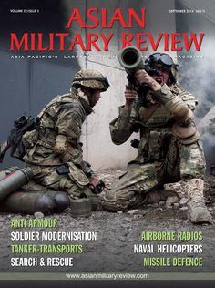 Asian Military Review September 2014 edition - Read the digital edition by Magzter on your iPad, iPhone, Android, Tablet Devices, Windows 8, PC, Mac and the Web.