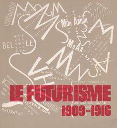 Le futurisme 1909-1916, Paris,  Editions des Musées Nationaux,  1973