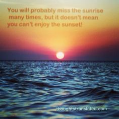 61 Best Lovesunrise To Sunset Images Great Quotes Thoughts