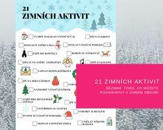 Co vše se dá podniknout v zimním období s dětmi nebo bez? S novým zimním seznamem se nebudete nudit. Doporučuji připevnit na lednici či nástěnku a škrtat. #prodeti #seznamaktivit #zimni #aktivity #zima #checklist #bucketlist Journal, Montessori, Journal Entries