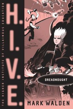 Dreadnought (H.I.V.E.) by Mark Walden. $5.76. 305 pages. Publisher: Simon & Schuster Books for Young Readers; Original edition (May 24, 2011). Author: Mark Walden