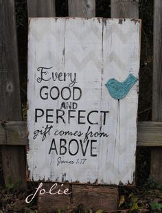 Every good and perfect gift comes from above by joliecustomwoodart painted pallet signs, pallet art Pallet Crafts, Pallet Art, Wood Crafts, Diy And Crafts, Wood Projects, Craft Projects, Projects To Try, Painted Signs, Wooden Signs