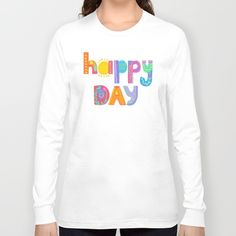 Happy Day Long Sleeve T-shirt by Noonday Design