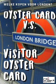 De London Visitor Oyster Card: Kopen of Niet? Oyster Card, London Tips, London Bridge, London Travel, Northern Ireland, Great Britain, Oysters, Travel Guide, Dutch