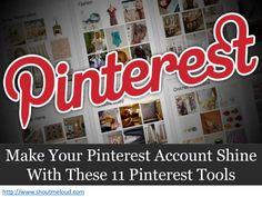 Pinterest Tools To Make You Smart Pinterest Marketer by Harsh Agrawal via slideshare