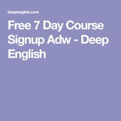 Free 7 Day Course Signup Adw - Deep English