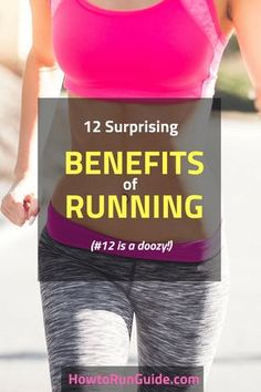 12 Surprising Benefits of Running - you know running is good for you, but do you know why? (Tip: #12 is the best running benefit ever!)