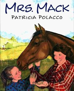 Mrs. Mack by Patricia Polacco. Use for Character traits, how events affect the character, how characters change over time.