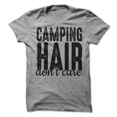 Camping Hair Don't Care T-Shirt or Hoodie T Shirt - awesomethreadz #Camping