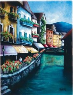 Annecy ~ Chantal Mainguy Whimsical Art, Facade, Creations, Landscape, House Styles, Water, Painting, Once Upon A Time, Painters