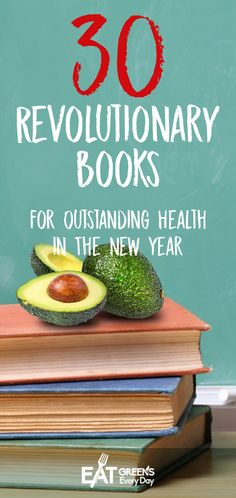 30 Revolutionary Health Books for Outstanding Health in The New Year