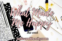 What Made Me Happy This Week  Big Announcement