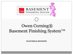 Features and Benefits of the Owens Corning Basement Finishing System.