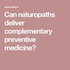 Can naturopaths deliver complementary preventive medicine?