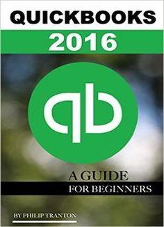 Quickbooks 2016: A Guide For Beginner'S PDF
