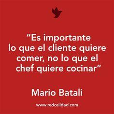 'Es importante lo que el cliente quiere comer, no lo que el chef quiere cocinar'  Mario Batali | https://lomejordelaweb.es/