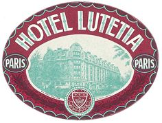 Hotel Lutetia Paris France label by Art of the Luggage Label, via Flickr