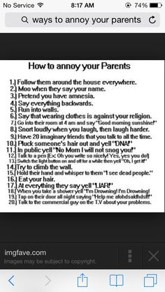 The 20 funniest ways to annoy your parents or actually anyone :)