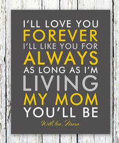 I'll love you forever I'll like you for always quote personalized print, thank you gift from daughter, bride's mom, poster print Mother Quotes, Mom Quotes, Quotes To Live By, Thank You Mom, I Love You Mom, Love You Forever Quotes, Always Quotes, Personalized Gifts For Mom, Dear Mom