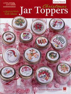 Christmas Jar Toppers (Leisure Arts Fast and festive, these 14 quick-and-easy cross stitch jar lids will help you decorate containers for lots of holiday gifts. The collection includes a variety of themes and styles designed by Linda Gillum and Barb Canning Jar Lids, Mason Jar Lids, Mason Jar Crafts, Cross Stitching, Cross Stitch Embroidery, Minis, Simple Cross Stitch, Easy Cross, Christmas Mason Jars