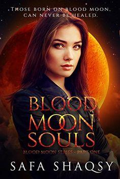 Blood Moon Souls: A Shade Like Vampire (Blood Moon Series Book 1) by [Shaqsy, Safa]