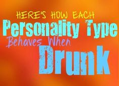 Each Personality Type When Drunk | ISTJs likely do not enjoy drinking all that much, unless it is in small amounts. They might find that is loosens them up a bit and helps them feel slightly more outgoing. ISTJs often prefer to use alcohol as a way to relax and let go of some of their stresses. | personality growth
