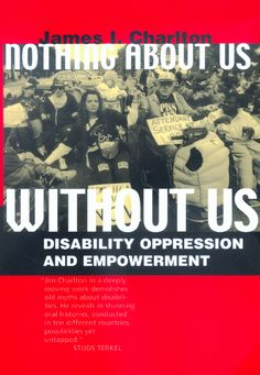 Nothing About Us Without Us is the first book in the literature on disability to provide a theoretical overview of disability oppression that shows its similarities to, and differences from, racism, sexism, and colonialism. Got Books, Books To Read, Disability Awareness, What To Read, Book Photography, Free Reading, Oppression, Free Books, Nonfiction
