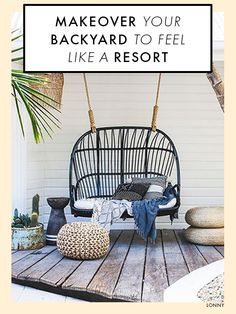 Makeover Your Backyard to Feel Like a Resort