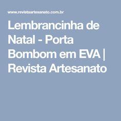 Lembrancinha de Natal - Porta Bombom em EVA | Revista Artesanato