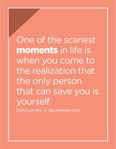 One of the scariest moments in life is when you come to the realization that the only person that can save you is yourself. Crazy Quotes, Sad Quotes, Moment Quotes, Love Quotes, Inspirational Quotes, Deep Quotes, Motivational, Be Yourself Quotes, Save Yourself