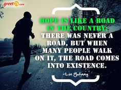 Hope is like a road in the country; there was never a road, but when many people walk on it, the road comes into existence. Hope Quotations, Hope Quotes, Barack Obama, Sayings, Country, People, Lyrics, Rural Area, People Illustration