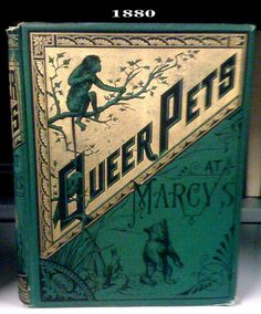Queer Pets at Marcys....Olive Miller   1880