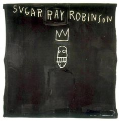 Love Basquiat...there are three of his pieces at The Lion restaurant in NYC (sugar ray robinson • jean-michel basquiat)