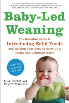 Télécharger Baby-Led Weaning: The Essential Guide to Introducing Solid Foods and Helping Your Baby to Grow Up a Happy and Confident Eater PDF par Gill Rapley, Tracey Murkett ▼▼ Télécharger votre fichier Ebook maintenant ! Baby Led Weaning Book, Baby Led Weaning Cookbook, Introducing Solids, Introducing Baby Food, Thing 1, Parenting Books, Parenting Ideas, Baby Hacks, Baby Tips
