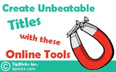 Create Unbeatable Titles/Headings with these Online Tools
