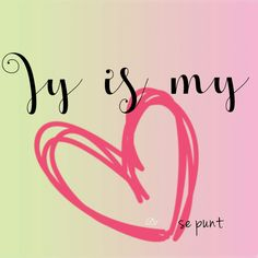 jy is my ❤ se punt Qoutes About Love, Inspiring Quotes About Life, Inspirational Quotes, Love Is Cartoon, Afrikaanse Quotes, Meaning Of Love, Romantic Love Quotes, Love You, My Love
