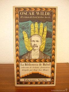 OSCAR WILDE: EL CRIMEN DE LORD ARTHUR SAVILE (SIRUELA, LA BIBLIOTECA DE BABEL, 1987) - Foto 1