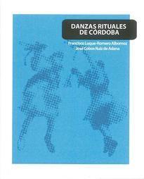 """https://mezquita.uco.es/record=b1635096~S6*spi DANZAS RITUALES DE CÓRDOBA. Incluye los danzantes de San Benito en Obejo, los danzantes de San Isidro de Fuente Tójar y la """"Danza de los Locos"""" en Fuente Palmera y sus aldeas"""