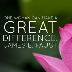 #lds #quotes #mormon #women One #woman can make a great difference. #faust