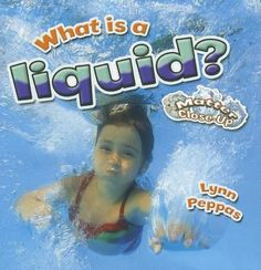 Presents information on the properties of liquids, including what happens to a liquid when it is heated and cooled. Science Curriculum, Children's Literature, Heating And Cooling, Student Learning, Investigations, Shit Happens, Education, Exploring, Presents