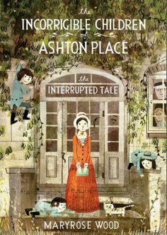 Browse Inside The Incorrigible Children of Ashton Place: Book IV: The Interrupted Tale by Maryrose Wood, Illustrated by Eliza Wheeler